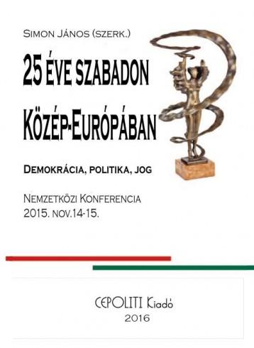 HUSZONÖT ÉVE SZABADON KÖZÉP-EURÓPÁBAN - ÜKH 2016 - Ekönyv - CEPOLITI KIADÓ