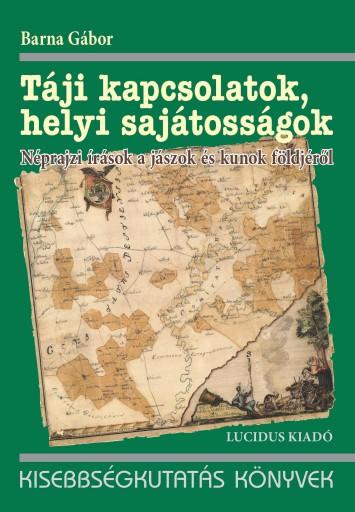 TÁJI KAPCSOLATOK, HELYI SAJÁTOSSÁGOK - ÜKH 2016 - Ebook - BARNA GÁBOR