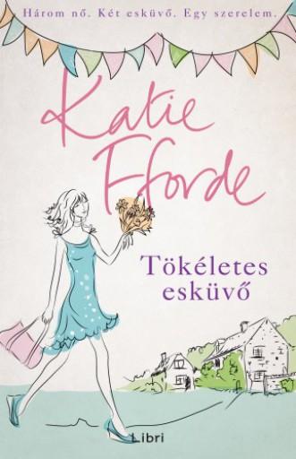 Tökéletes esküvő  - Ekönyv - Katie Fforde