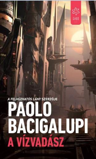 A VÍZVADÁSZ - Ekönyv - BACIGALUPI, PAOLO