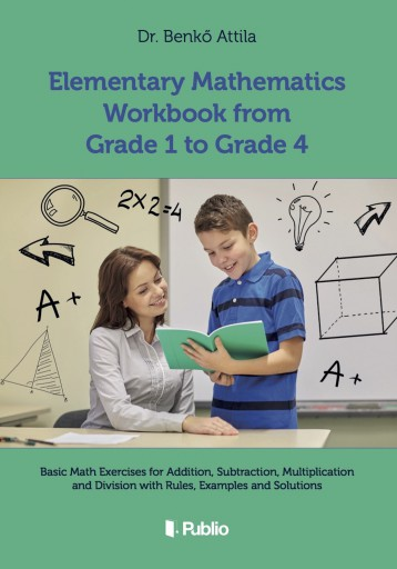 Elementary Mathematics Workbook from Grade 1 to Grade 4 - Ebook - Dr. Benkő Attila