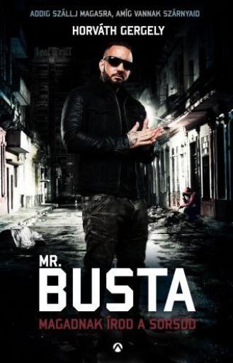 MR. BUSTA - MAGADNAK ÍROD A SORSOD - Ekönyv - HORVÁTH GERGELY
