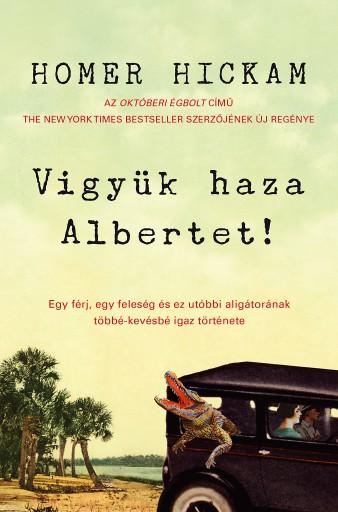 Vigyük haza Albertet! - Ekönyv - Homer  Hickam