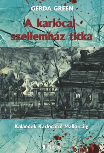 A karlócai szellemház titka - Ekönyv - Gerda Green