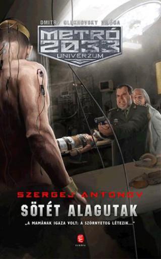 SÖTÉT ALAGUTAK - METRÓ 2033 UNIVERZUM - Ekönyv - ANTONOV, SZERGEJ