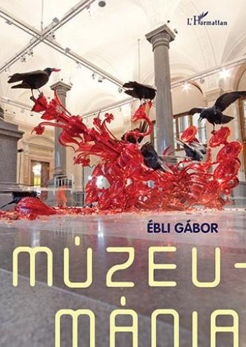 MÚZEUMÁNIA - Ebook - ÉBLI GÁBOR