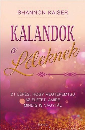 KALANDOK A LÉLEKNEK - Ekönyv - KAISER, SHANNON