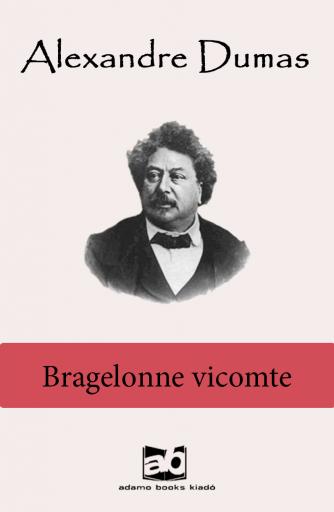Bragelonne vicomte I-V. - Ekönyv - Alexandre Dumas