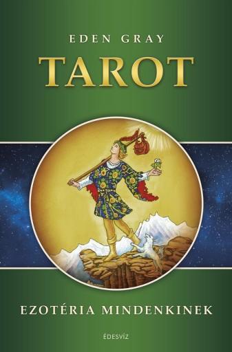 TAROT - EZOTÉRIA MINDENKINEK - Ebook - EDEN GRAY