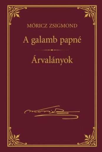 A GALAMB PAPNÉ - ÁRVALÁNYOK - MÓRICZ ZSIGMOND SOROZAT 8. - Ekönyv - MÓRICZ ZSIGMOND
