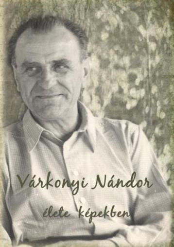 VÁRKONYI NÁNDOR ÉLETE KÉPEKBEN - Ekönyv - KENDE KATALIN