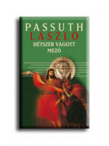 HÉTSZER VÁGOTT MEZŐ I-II. - - Ekönyv - PASSUTH LÁSZLÓ