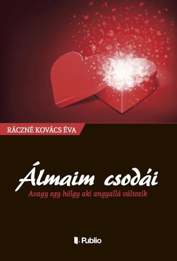 Álmaim csodái - Ekönyv - Ráczné Kovács Éva