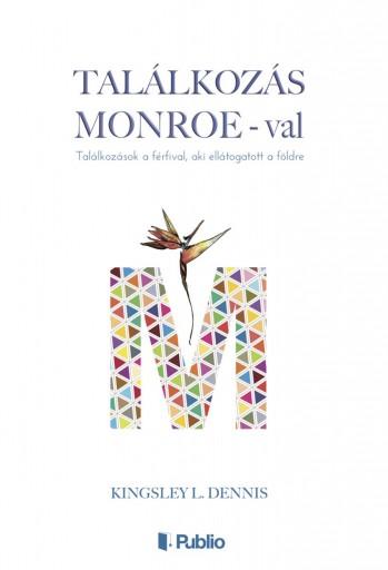 Találkozás Monroe-val - Ebook - Kingsley L. Dennis