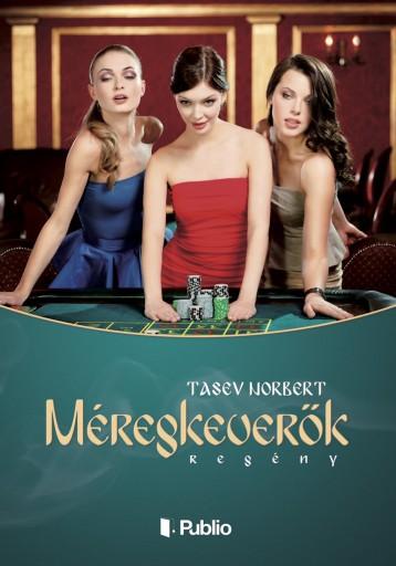 Méregkeverők - Ekönyv - Tasev Norbert