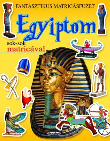 Egyiptom - Fantasztikus matricásfüzetek - Ebook - NAPRAFORGÓ KÖNYVKIADÓ