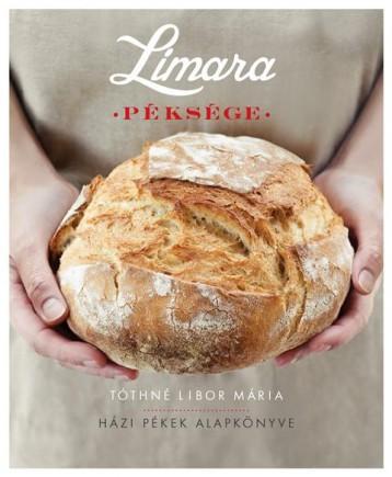 LIMARA PÉKSÉGE - HÁZI PÉKEK ALAPKÖNYVE - Ekönyv - TÓTHNÉ LIBOR MÁRIA