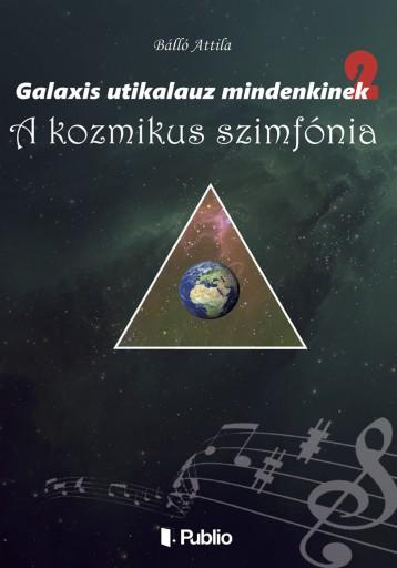 Galaxis útikalauz mindenkinek 2 - Ebook - Bálló Attila