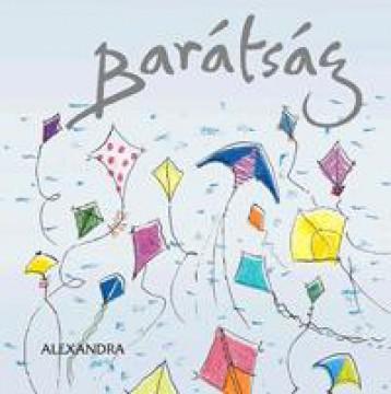 BARÁTSÁG - H.E. AJÁNDÉKKÖNYV - Ekönyv - ALEXANDRA KIADÓ