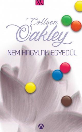 Nem hagylak egyedül - Ekönyv - Colleen Oakley