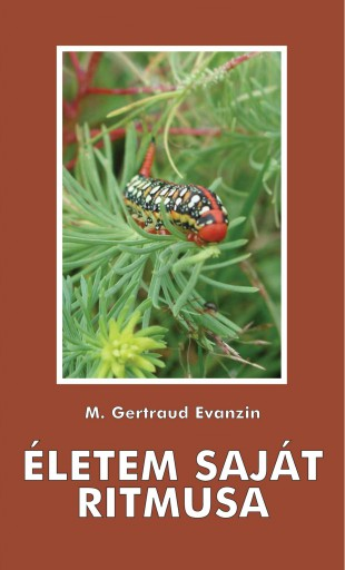 Életem saját ritmusa - Ekönyv - M. Gertraud Evanzin