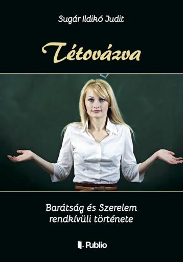 Tétovázva - Ekönyv - Sugár Ildikó Judit