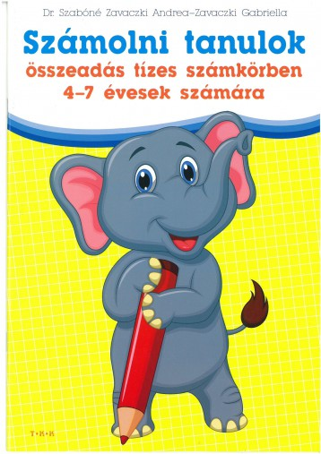 SZÁMOLNI TANULOK - ÖSSZEADÁS TÍZES SZÁMKÖRBEN 4-7 ÉVESEK SZÁMÁRA - Ebook - DR. SZABÓNÉ ZAVACZKI ANDREA-ZAVACZKI GAB