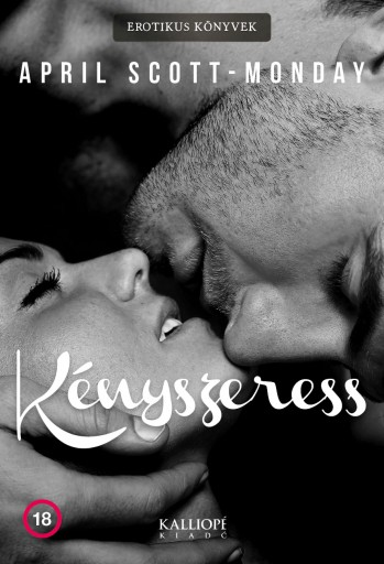 KÉNYSZERESS - Ebook - SCOTT-MONDAY, APRIL