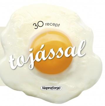 Formás szakácskönyvek - 30 recept tojással - Ekönyv - NAPRAFORGÓ KÖNYVKIADÓ