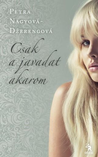 CSAK A JAVADAT AKAROM - Ekönyv - NAGYOVÁ-DZERENGOVÁ, PETRA