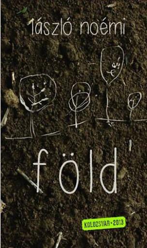 FÖLD (KOLOZSVÁR 2013) - Ebook - LÁSZLÓ NOÉMI