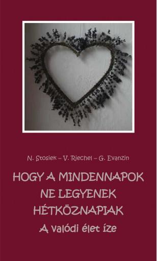 Hogy a mindennapok ne legyenek hétköznapiak - Ebook - N. Stosiek, V. Riechel, G. Evanzin