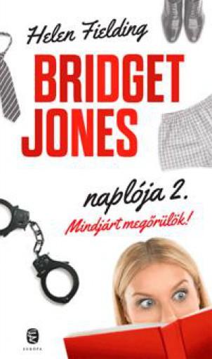 MINDJÁRT MEGŐRÜLÖK! - BRIDGET JONES NAPLÓJA 2. (ÚJ, 2013) - Ebook - FIELDING, HELEN