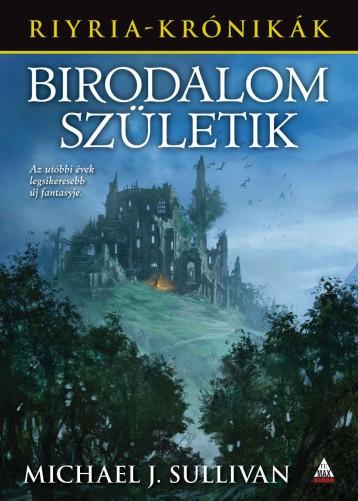 BIRODALOM SZÜLETIK - RIYRIA KRÓNIKÁK 3. - Ekönyv - SULLIVAN, MICHAEL J.