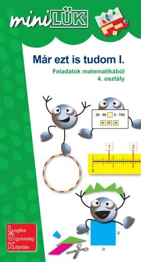 MÁR EZT IS TUDOM I. - FELADATOK MATEMATIKÁBÓL 4. OSZT. - Ekönyv - SZÁNTÓ ZSUZSANNA