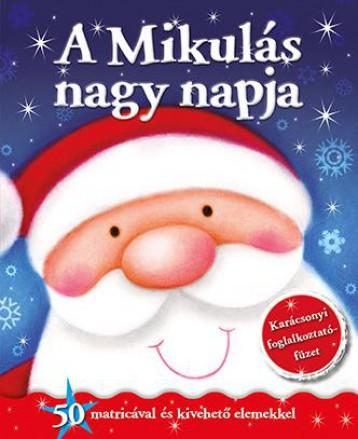 Karácsonyi foglalkoztatófüzet - A Mikulás nagy napja - Ekönyv - NAPRAFORGÓ KÖNYVKIADÓ