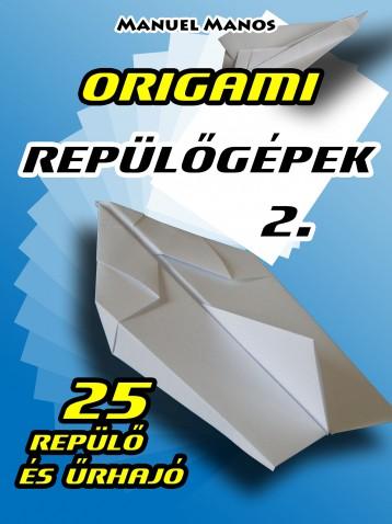 Origami Repülőgépek 2. - Ebook - Manuel Manos