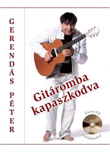 GITÁROMBA KAPASZKODVA - CD MELLÉKLETTEL - Ekönyv - GERENDÁS PÉTER