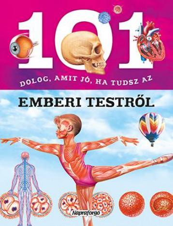 101 dolog, amit jó, ha tudsz…az emberi testről - Ekönyv - NAPRAFORGÓ KÖNYVKIADÓ