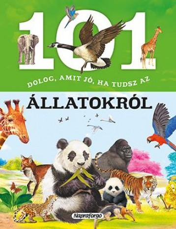 101 dolog, amit jó, ha tudsz…az állatokról - Ekönyv - NAPRAFORGÓ KÖNYVKIADÓ