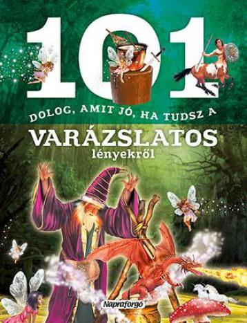 101 dolog, amit jó, ha tudsz…a varázslatos lényekről - Ekönyv - NAPRAFORGÓ KÖNYVKIADÓ