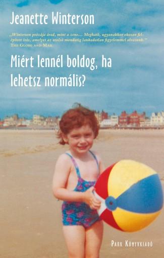 MIÉRT LENNÉL BOLDOG, HA LEHETSZ NORMÁLIS? - Ekönyv - WINTERSON, JEANETTE
