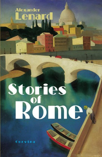 STORIES OF ROME (RÓMAI TÖRTÉNETEK) - Ekönyv - LENARD, ALEXANDER