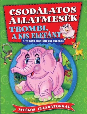 TROMBI, A KIS ELEFÁNT - CSODÁLATOS ÁLLATMESÉK - Ekönyv - XACT ELEKTRA KFT.