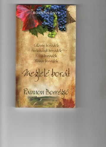 MEGLELÉ BORÁT - PANNON BORRÉGIÓ - BORÚTIKÖNYV - Ekönyv - DLUSZTUS IMRE