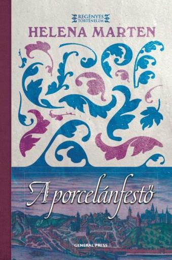 A PORCELÁNFESTŐ - - Ekönyv - MARTEN, HELENA
