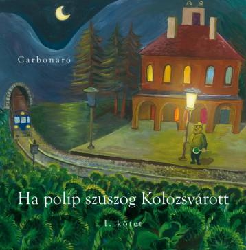 HA POLIP SZUSZOG KOLOZSVÁROTT I. KÖTET - Ekönyv - CARBONARO