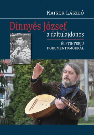 DINNYÉS JÓZSEF, A DALTULAJDONOS - Ebook - KAISER LÁSZLÓ