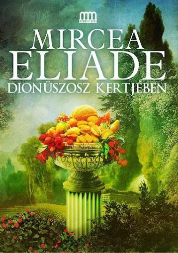 DIONÜSZOSZ KERTJÉBEN - Ebook - ELIADE, MIRCEA