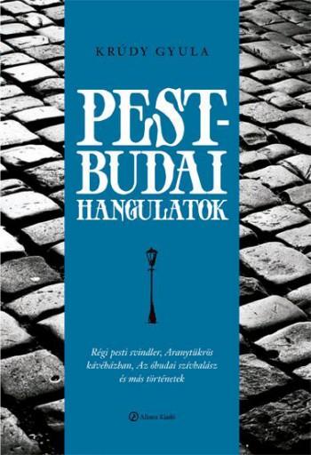 PEST-BUDAI HANGULATOK - Ekönyv - KRÚDY GYULA
